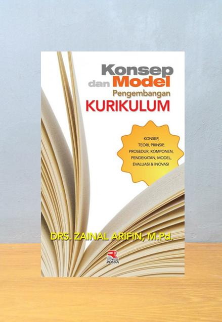KONSEP DAN MODEL PEMBANGUNAN KURIKULUM, Zainal Arifin