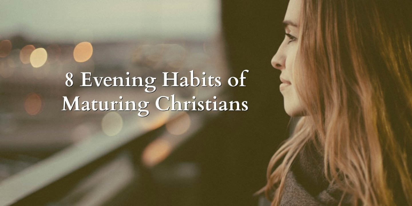 1-Minute Bible Love Notes: 8 Evening Habits of Maturing