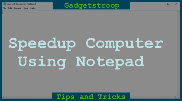 speed up your computer using notepad