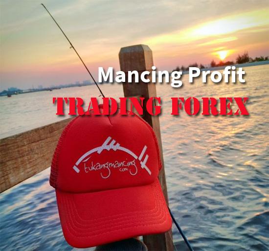 Mancing profit di trading forex