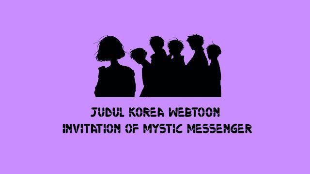 Judul Korea Webtoon Invitation of Mystic Messenger