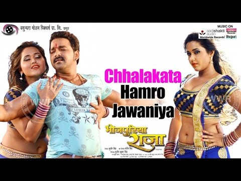 Pawan Singh, Priyanka Singh RajKumar bhojpuri movie Song 'Chhalakata Hamro Jawaniya' Top list in Top 10 Bhojpuri Songs of Week 2016