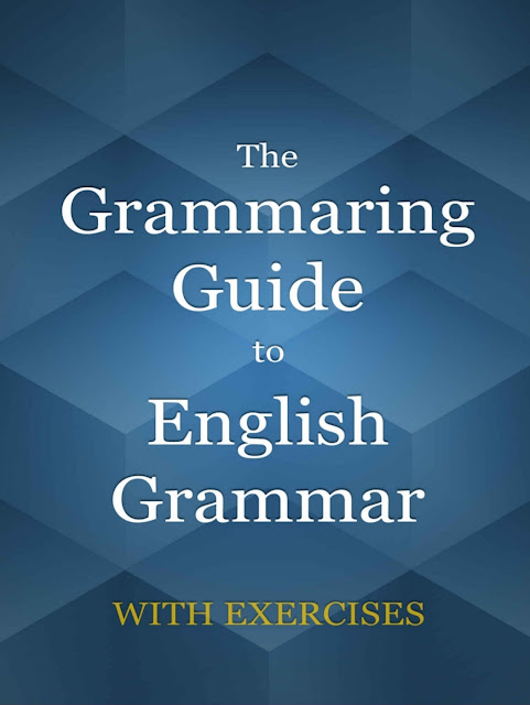 The Grammaring Guide to English Grammar