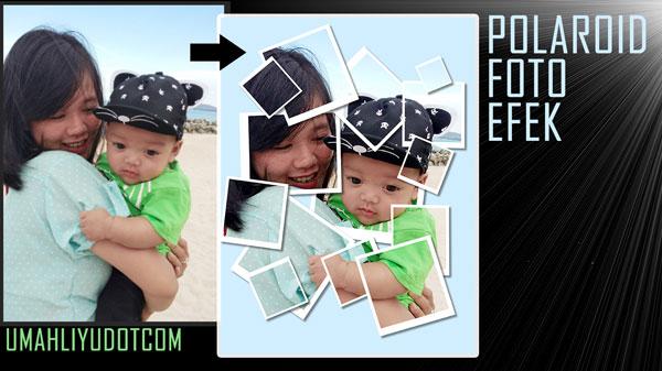 Tips Mudah Cara Membuat Foto Kolase Polaroid Menggunakan Photoshop CC