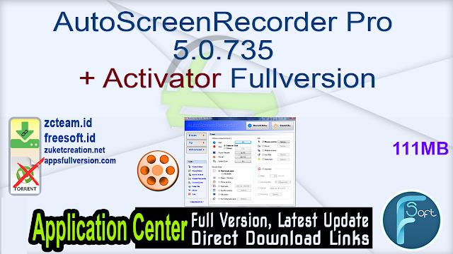 AutoScreenRecorder Pro 5.0.735 + Activator Fullversion