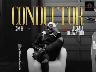 DOWNLOAD VIDEO: CMB - Conductor ft. JCMB & Oluwatobi