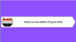Daily Current Affairs 07 June 2020
