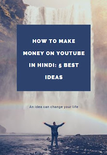 How to make money on YouTube in Hindi: 5 best ideas