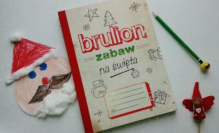 http://mamadoszescianu.blogspot.com/2017/12/brulion-zabaw-na-swieta.html