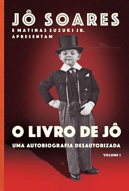 O Livro de Jô – Uma Autobiografia Desautorizada - Jô Soares, Matinas Suzuki Jr.