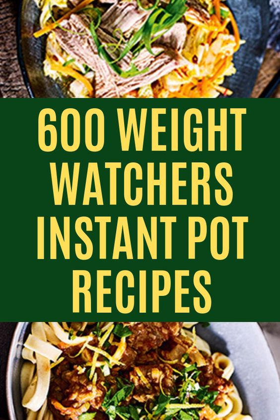 600 Weight Watchers Instant Pot Recipes