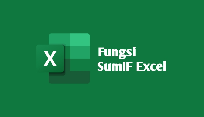 Fungsi Sumifs Excel