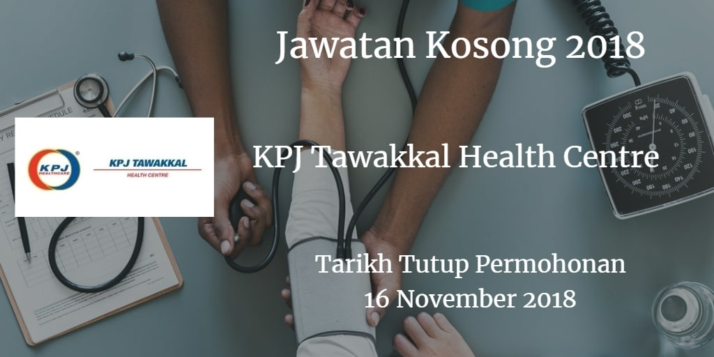 Jawatan Kosong KPJ Tawakkal Health Centre 16 November 2018