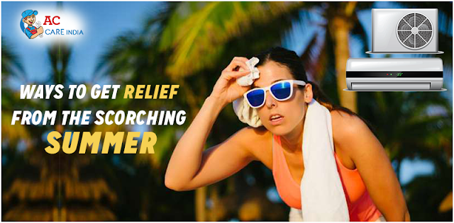 Ways To Get Relief From The Scorching Summer