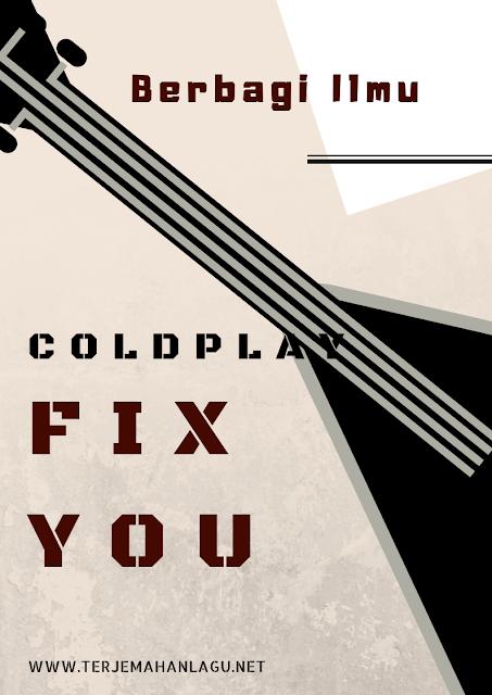 terjemahan-lagu-coldplay-fix-you