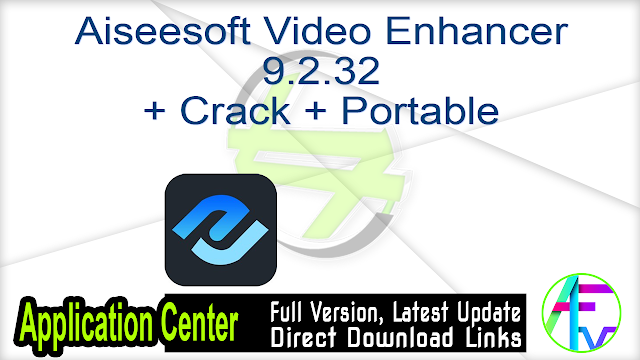Aiseesoft Video Enhancer 9.2.32 + Crack + Portable