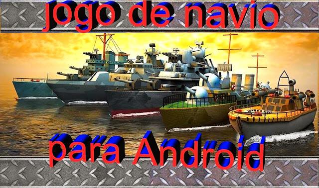 jogo navio de guerra barco lancha android jogar gratis