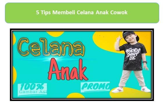 Tips Membeli Celana Anak Cowok