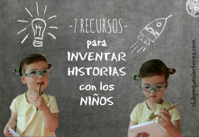 ideas, recursos, actividades para inventar historias con los niños