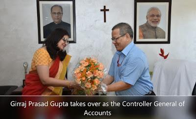 Girraj Prasad Gupta takes over as the Controller General of Accounts