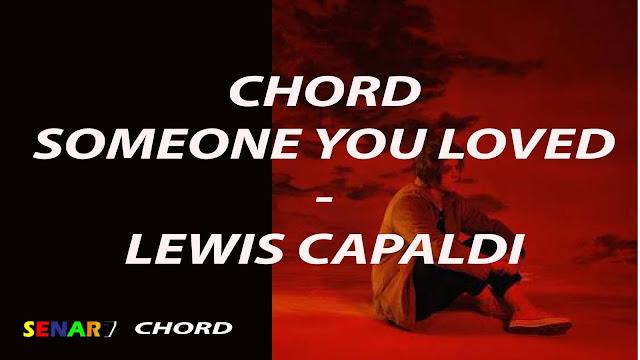chord someone you loved chordtela. chord someone you loved female. someone you loved chord piano. someone you loved chord ukulele. chord gitar someone you loved lewis capaldi. kunci gitar mudah