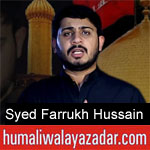 https://humaliwalaazadar.blogspot.com/2019/08/syed-farrukh-hussain-noha-2020.html