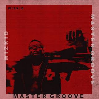 [Music] W!zkid – Master Groove 1