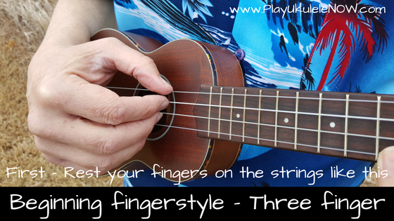 Beginning Fingerstyle Ukulele Made Easy - First Fingerstyle Lesson