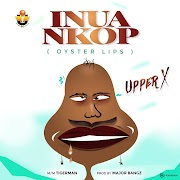Music: Upper X - Inua Nkop (Prod. Major Bangz)