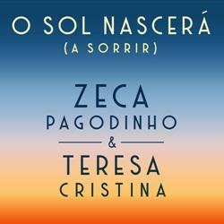 O Sol Nascerá (À Sorrir) - Zeca Pagodinho e Teresa Cristina Mp3