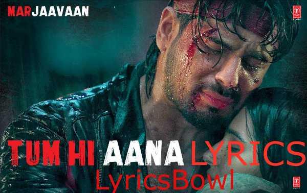 Tum Hi Aana Lyrics - Jubin Nautiyal | Marjaavan | LyricsBowl