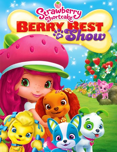 Strawberry Shortcake Berry Best in Show Online Free Movies