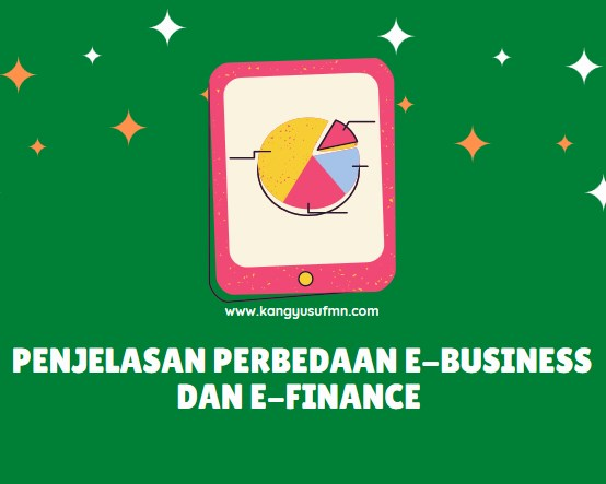 Penjelasan Perbedaan e-Business dan e-Finance
