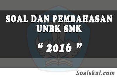Download Soal dan Pembahasan UNBK SMK 2016