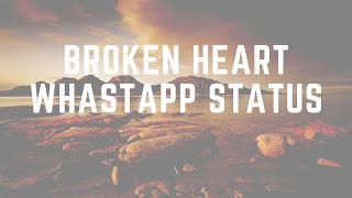 Broken Heart Whastapp Status