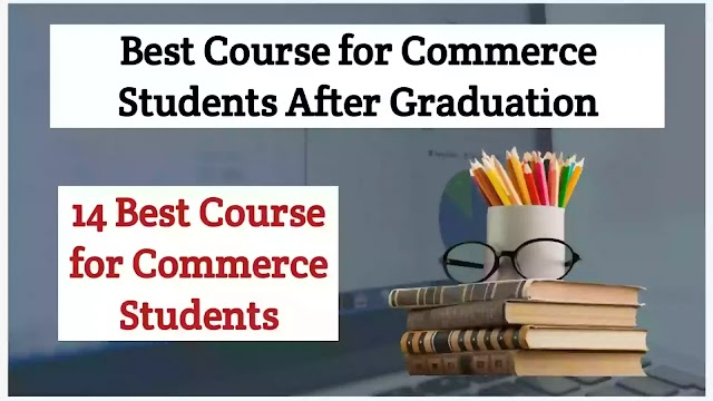Best Course for Commerce Students after Graduation | What After Commerce Graduation
