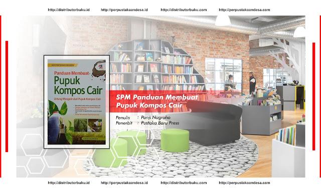 SPM : Panduan Membuat Pupuk Kompos Cair