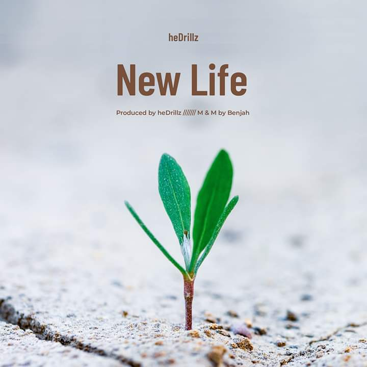 [Music] Hedrillz - New life (mixed: Benjah).  #Arewapublisize