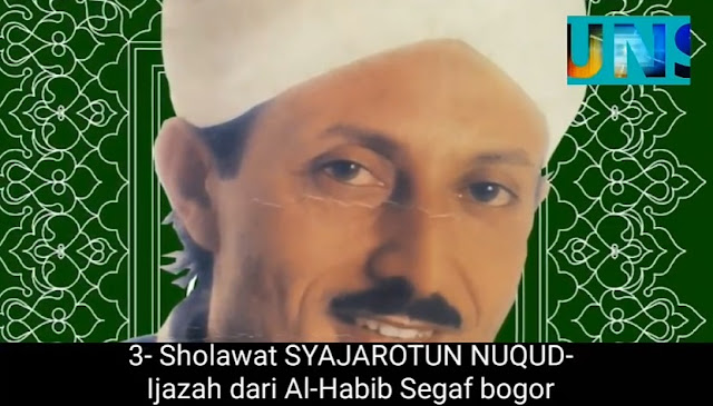 Sholawat SYAJAROTUN NUQUD - Ijazah dari Al-Habib Segaf, Bogor