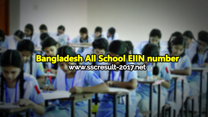Bangladesh All School EIIN number for SSC Result 2017
