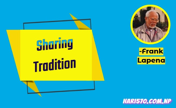 Sharing Tradition by Frank LaPena Exercise: Questions & Answers Class 11 English