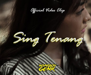 Download Lagu Mp3 Ndarboy Genk – Sing Tenang