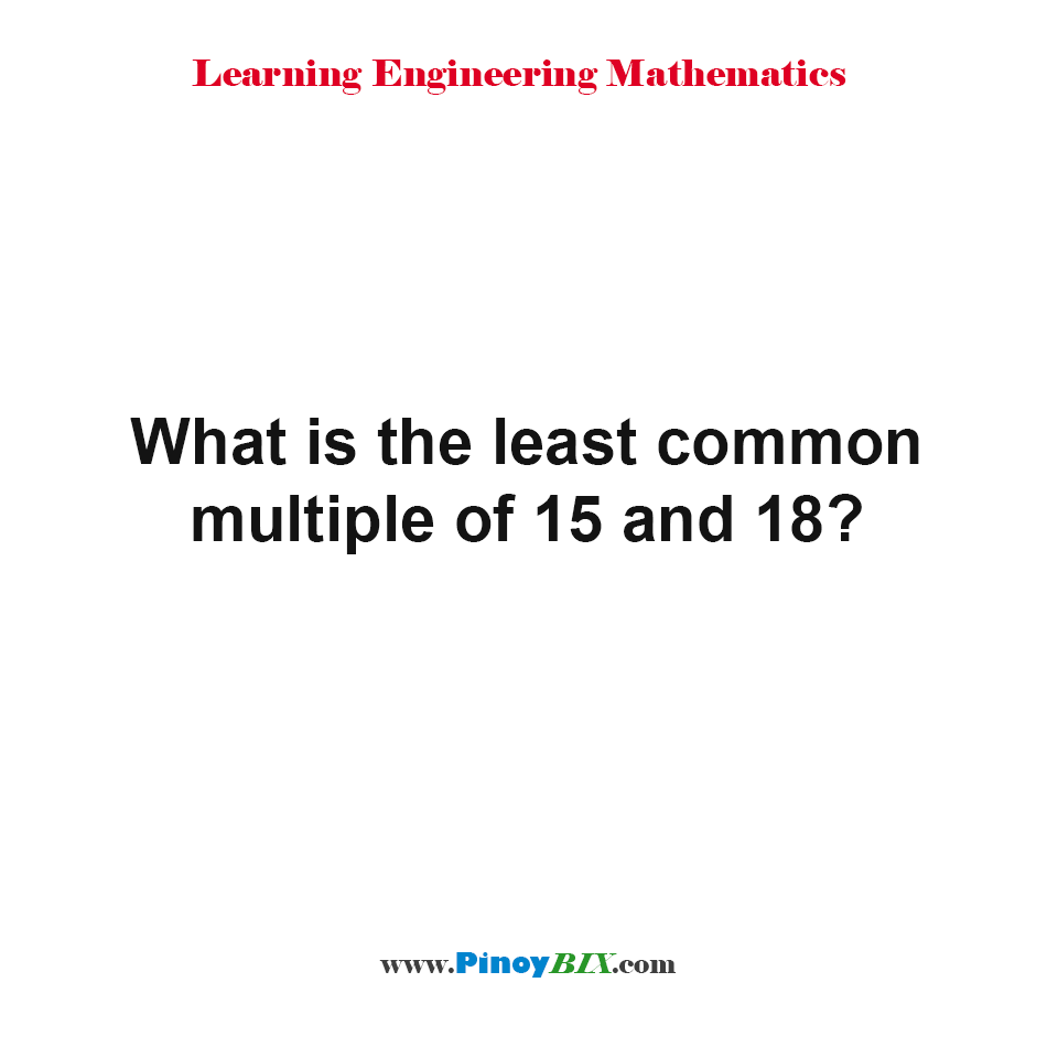 Worksheet Lcm Of 25 15 10 solution what is the least common multiple of 15 and 18 18