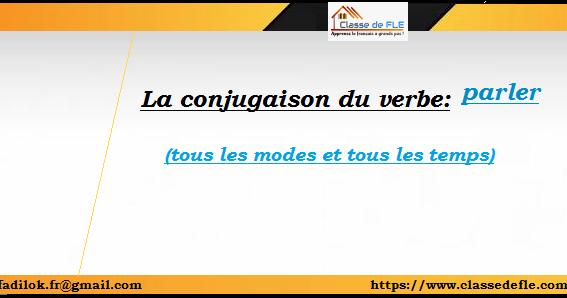 Classe De Fle La Conjugaison Du Verbe Parler