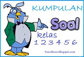 Soal UAS Tematik dan KTSP SD/MI Kelas 1,2,3,4,5 dan 6