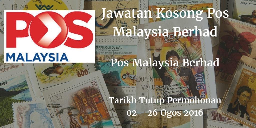 Jawatan Kosong Pos Malaysia Berhad 02 - 26 Ogos 2016