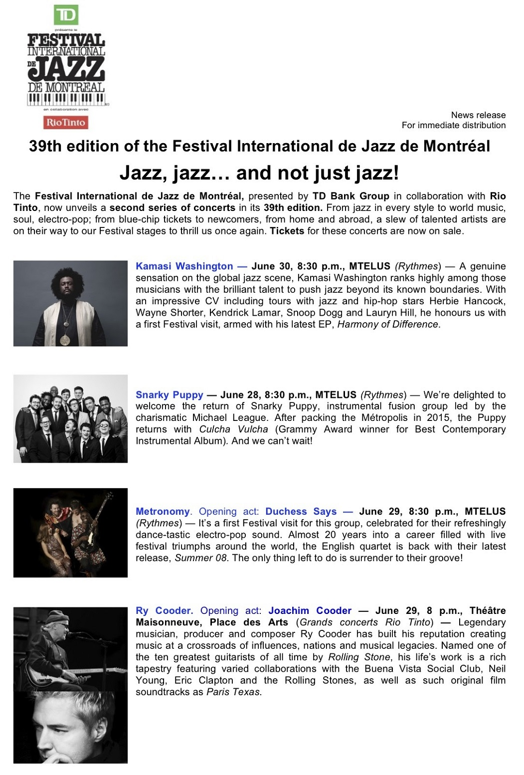 The full schedule, which includes jazz in every style, world music, soul,  and electro-pop – from blue-chip tickets to newcomers, from home and  abroad, ...