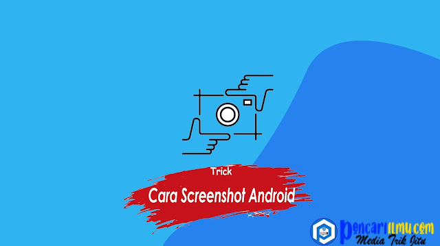 Cara Screenshot Hp Android Sederhana