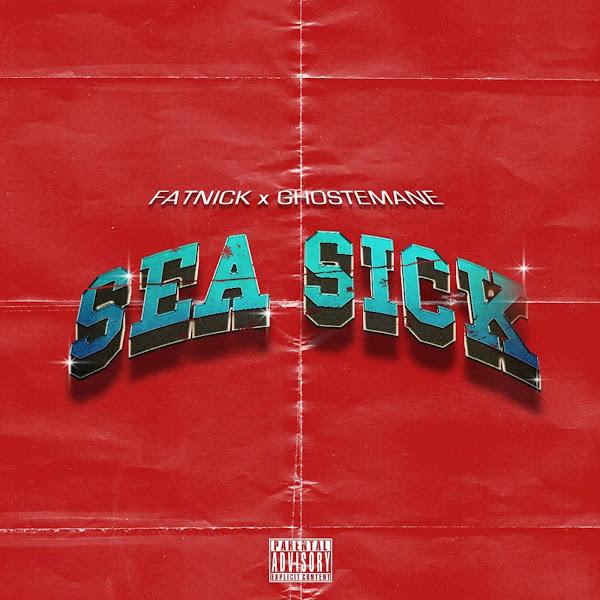 Fat Nick & Ghostemane - Sea Sick - Single Cover