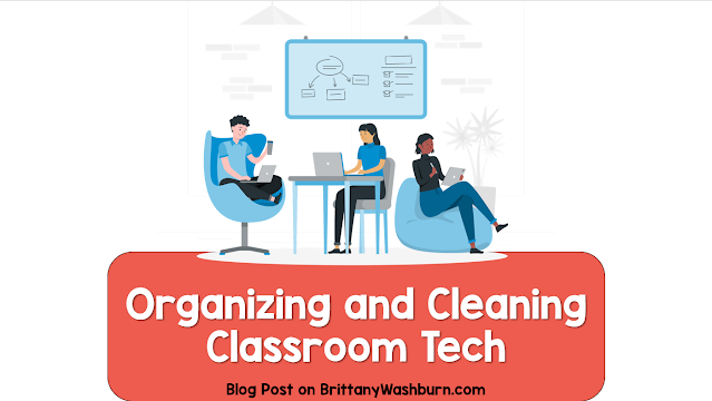 Organization & Cleaning Tips for Classroom Technology